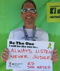 Always listen, never judge -Ed, San Mateo
