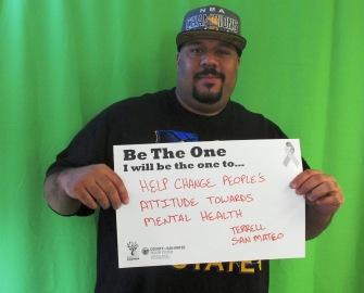 Help change people's attitudes towards mental health. -Terrell, San Mateo