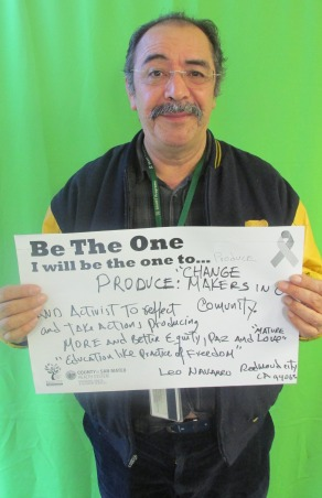 "Produce: Change makers in our community"" and activist to reflect and take action producing more and better DAZ and ""mature love"" ""Education like practice of Freedom."" -Leo Navaaro, Redwood City"