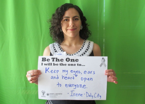 Keep my eyes, ears, and hert open to everyone. -Irene, Daly City