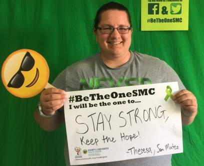 STAY STRONG, Keep the hope! - Theresa, San Mateo