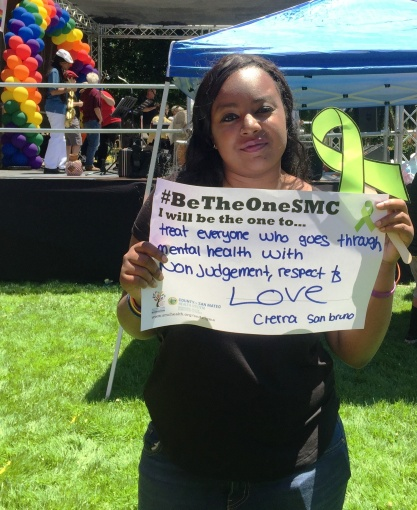 Treat everyone who goes through mental health with non judgement, respect and LOVE - Cierra, San Bruno