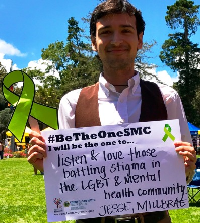 Listen and love those battling stigma in the LGBT and mental health community - Jesse, Millbrae